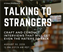 Talking to Strangers: Craft and Conduct Interviews That Will Get Even the Haters to Talk