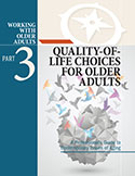 Part 3: Quality-of-Life Choices for Older Adults