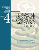 Part 4: Financial & Estate Planning for Age 65 and Older
