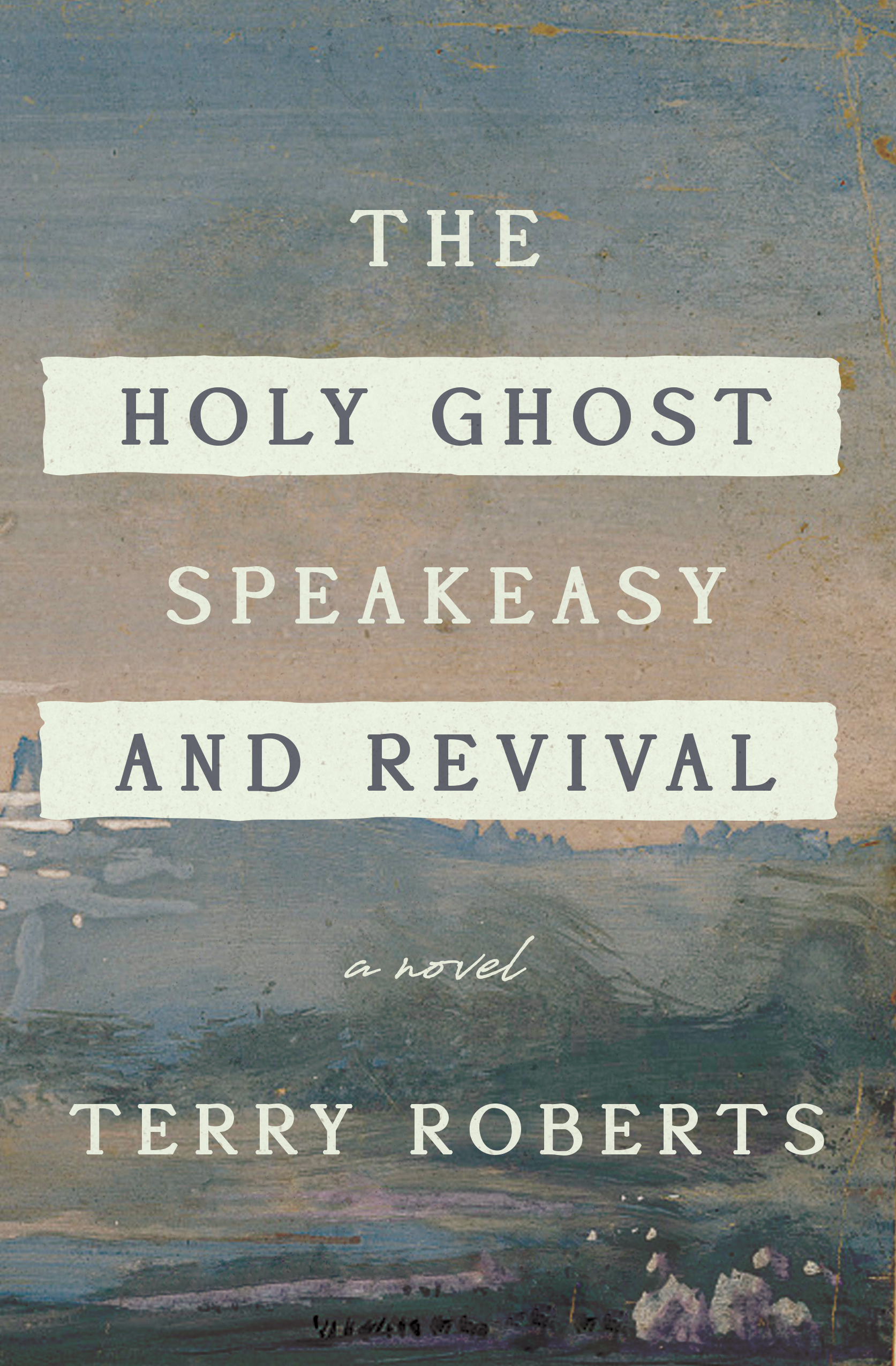 The Holy Ghost Speakeasy adn Revival by Terry Roberts