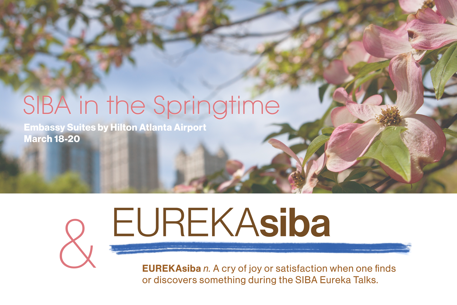 SIBA in the Springtime & EUREKAsiba