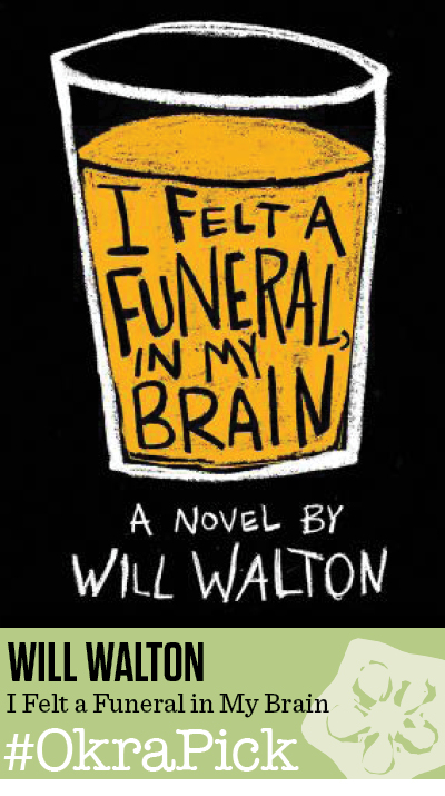I Felt a Funeral, in My Brain by Will Walton