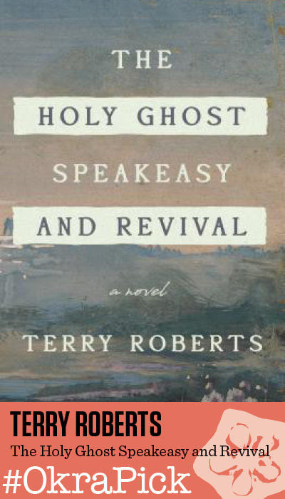 The Holy Ghost Speakeasy Revival by Terry Roberts
