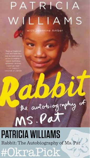 Rabbit: The Autobiography of Ms. Pat by Patricia Williams