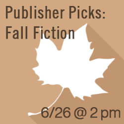 Publisher Picks: Fall Fiction