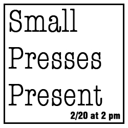 Small Pressses present
