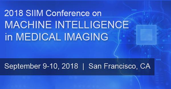 Program - 2018 CMIMI - Society for Imaging Informatics in Medicine