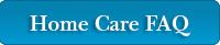 Home Care FAQ