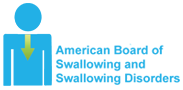 The Specialty Board on Swallowing Disorders