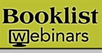 Booklist Webinar—Handselling: Readers' Advisory for Under the Radar Titles