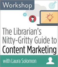 ALA Webinar - The Librarian's Nitty-Gritty Guide to Content Marketing