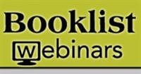 Booklist 101 Webinar — Putting the Booklist Starred-Review Issue to Work for Your Library