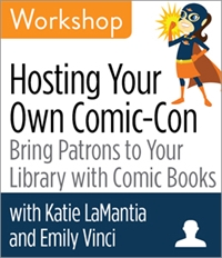 Webinar - Hosting Your Own Comic-Con: Bring Patrons to Your Library with Comic Books Workshop