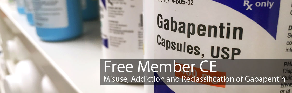 Free Member CE: Misuse, Addiction and Reclassification of Gabapentin