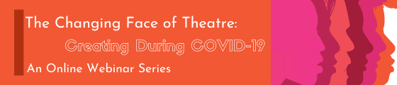 The Changing Face of Theatre: Creating During COVID