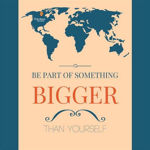 Volunteer Quote - Be part of something bigger than yourself