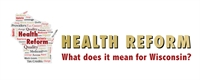 Health Reform: What does it mean for Wisconsin? WI Health News Conference
