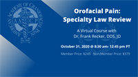 Orofacial Pain: Specialty Law Review Course