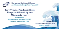 AAERT Webinar | Jury Trials - Pandemic Style: The plan followed by one Minnesota court