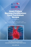 Heart Failure Nursing Certification Core Curriculum Review (Revised 2nd Edition)
