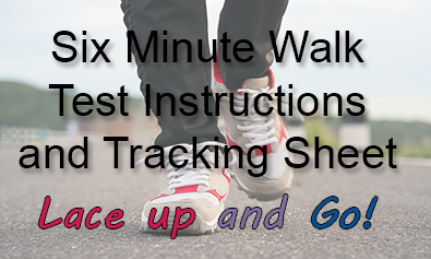Six Minute Walk Test Instructions and Tracking Sheet