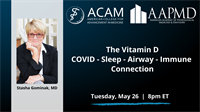 The Vitamin D COVID - Sleep - Airway - Immune Connection