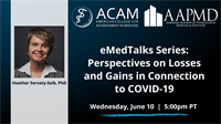 eMedTalks Series:  Perspectives on Losses and Gains in Connection to COVID-19