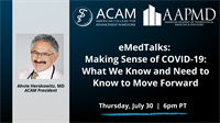 eMedTalks: Making Sense of COVID-19: ​​​​​​​What We Know and Need to Know to Move Forward
