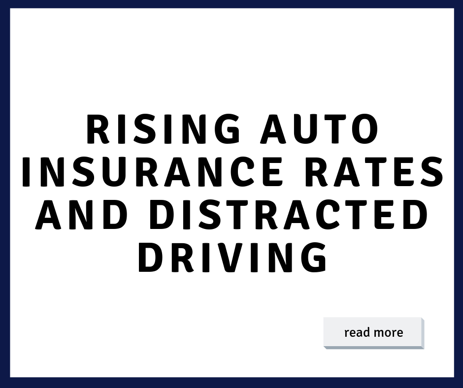 Rising Auto Insurance and Distracted Drivers