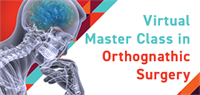 Virtual Master Class in Orthognathic Surgery - Part Two