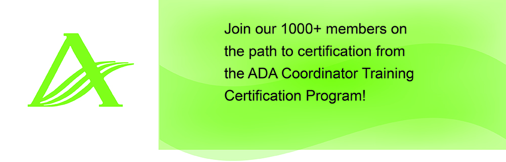 Join our 500+ members on the path to certification from the ADA Coordinator Training Certification Program!