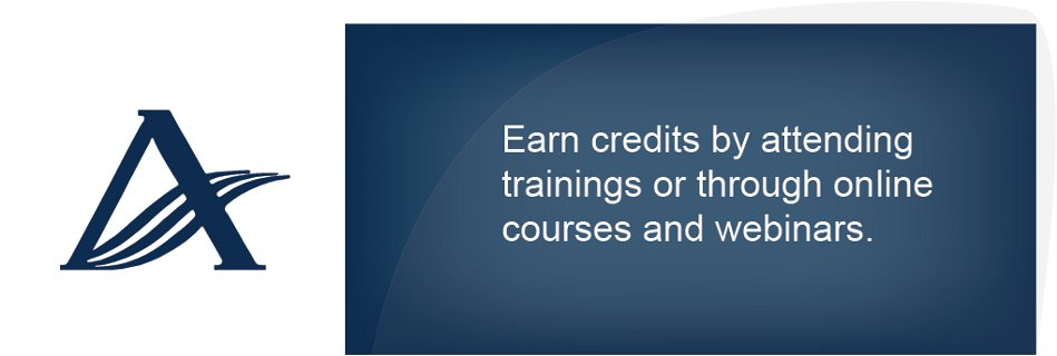 Earn credits by attending trainings or through online courses and webinars.