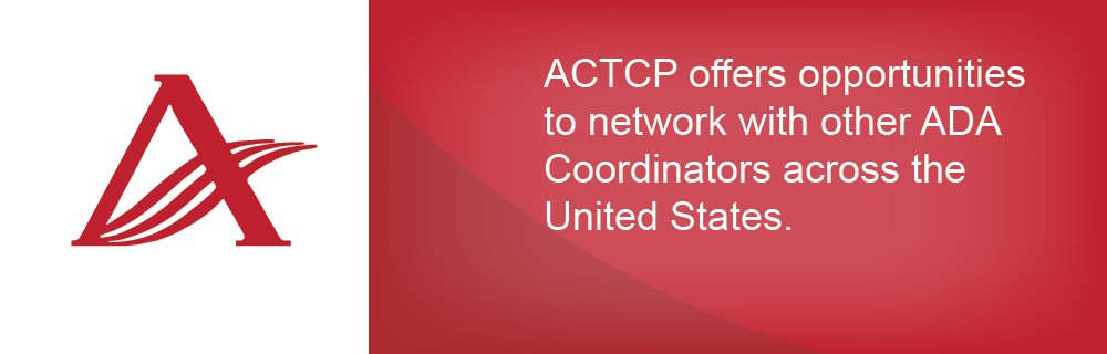 ACTCP offers opportunities to network with other ADA Coordinators across the United States.