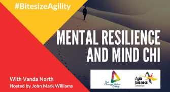 Bitesize Agility, Episode 3: Mental Resilience and Intro to Mind Chi