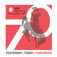 2017 AIA WY Annual Fall Conference and 70th Anniversary Celebration