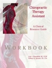 Chiropractic Therapy Assistant:  A Clinical Resource Guide – Workbook