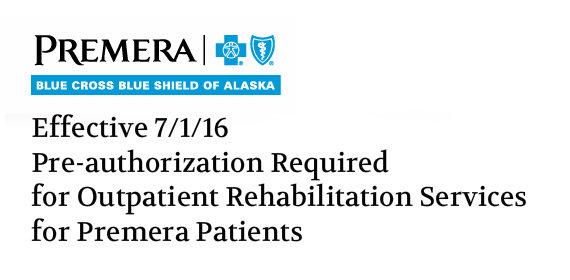 Premera Requiring Pre-Authorization on Outpatient Rehabilitation ...