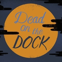 Beth Everett presents Dead on the Dock