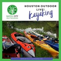 BCO & HTXO present: Houston Outdoors LIVE – Kayaking 101