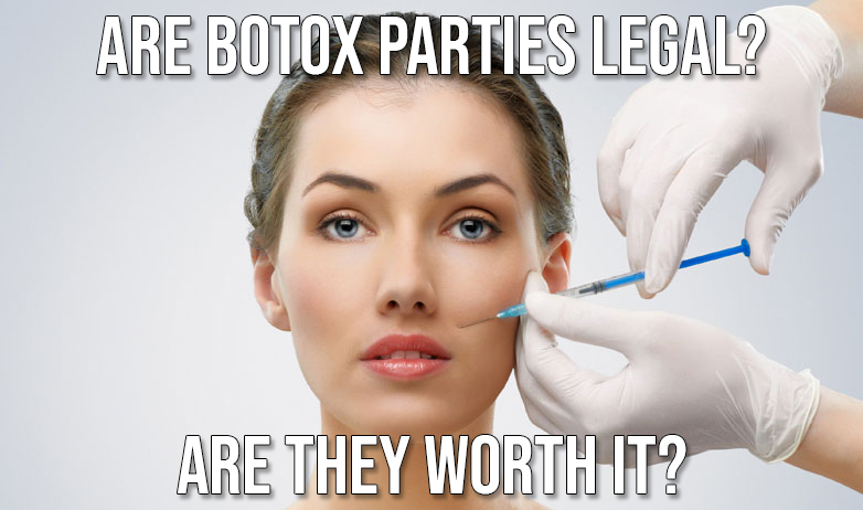Are Botox Parties Legal? Are They Worth It? - American Med