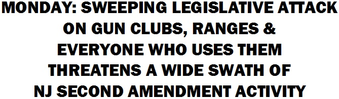 URGENT! Sweeping Attack on Ranges, Gun Clubs, & Everyone Who