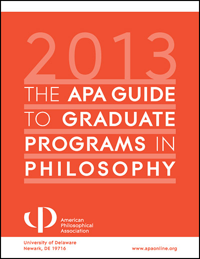 2013 Guide to Graduate Programs in Philosophy