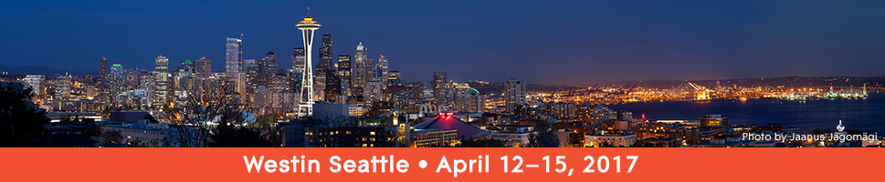 Westin Seattle. April 12–15, 2017