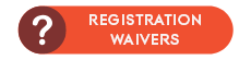 Registration Waivers Questions