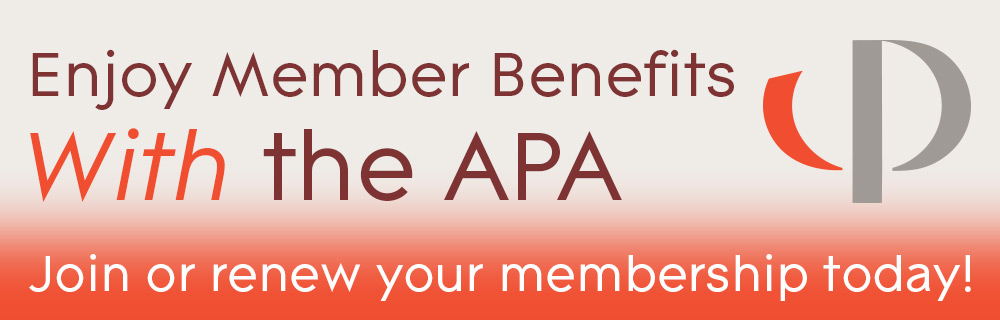 Stay with the APA. Join or renew your membership today.