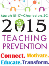 Teaching Prevention 2015: Connect. Motivate. Educate. Transform.