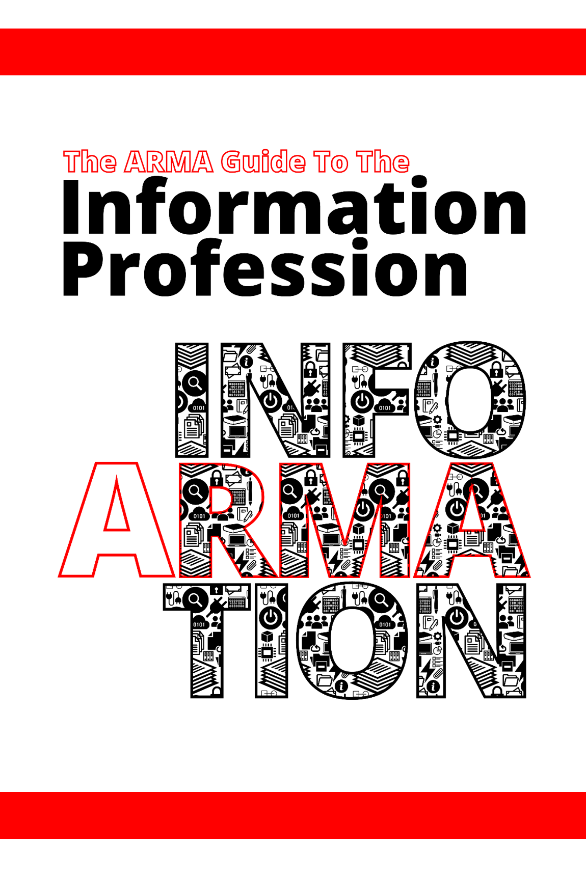 ARMA Guide to the Information Profession