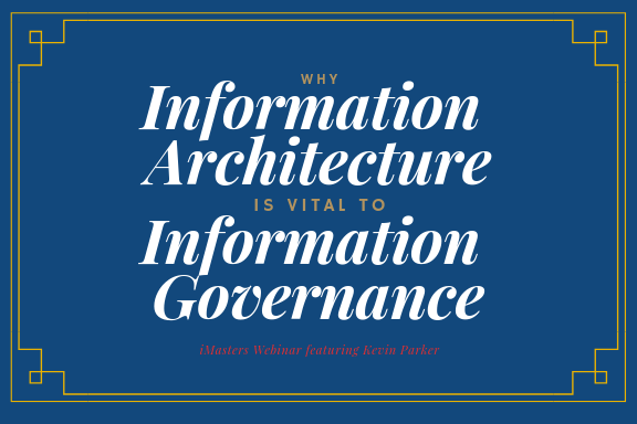 Information Architecture is vital to Information Governance