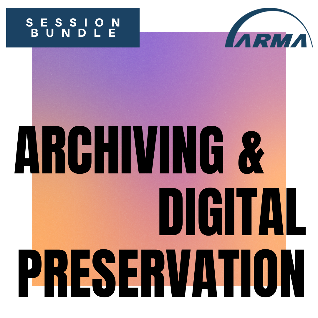 Session Bundle: Archiving & Digital Preservation