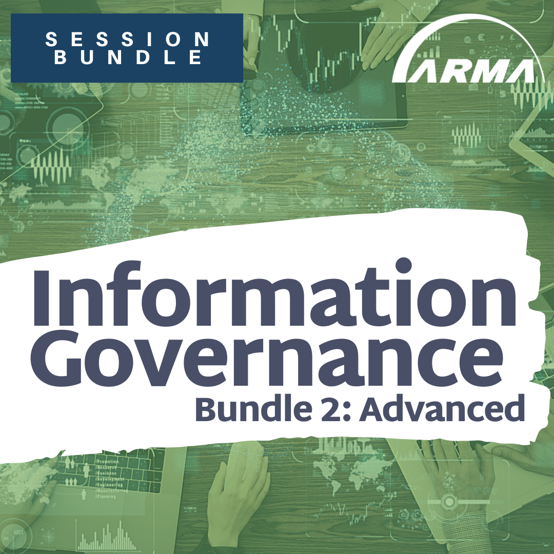 Session Bundle: Information Governance (Bundle 2: Advanced)